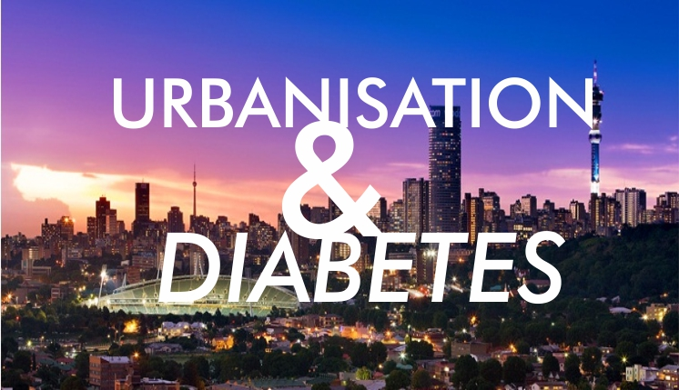 The effect that urbanisation has on the rise of diabetes